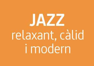 JAZZ: Relaxant, càlid i modern