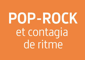 Pop-Rock: et contagia el ritme