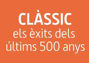 CLÀSSIC: Els èxits dels últims 500 anys